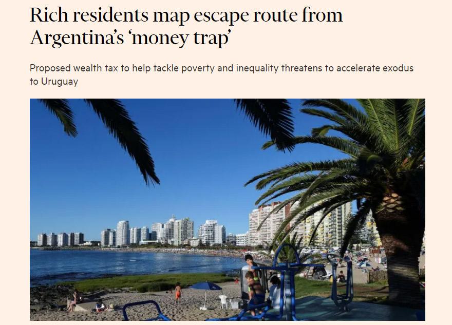 Para Financial Times, el impuesto acelerará el éxodo hacia Uruguay.
